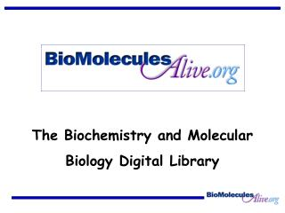The Biochemistry and Molecular Biology Digital Library