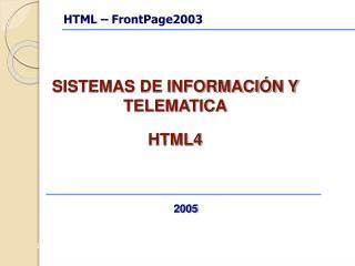 SISTEMAS DE INFORMACI N Y TELEMATICA HTML4