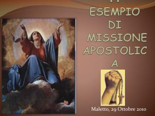 MARIA...  ESEMPIO DI  MISSIONE  APOSTOLICA