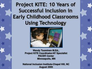 Project KITE: 10 Years of Successful Inclusion in Early Childhood Classrooms Using Technology