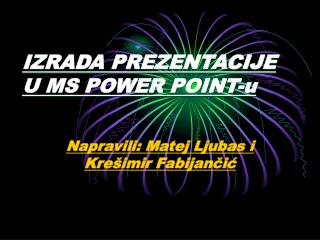 IZRADA PREZENTACIJE U MS POWER POINT-u