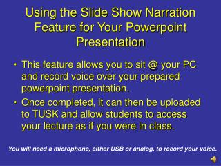 Using the Slide Show Narration Feature for Your Powerpoint Presentation