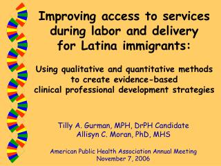 Improving access to services  during labor and delivery  for Latina immigrants:   Using qualitative and quantitative met