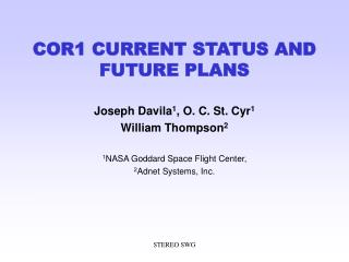 COR1 CURRENT STATUS AND FUTURE PLANS