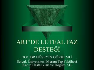 ART DE LUTEAL FAZ DESTEGI