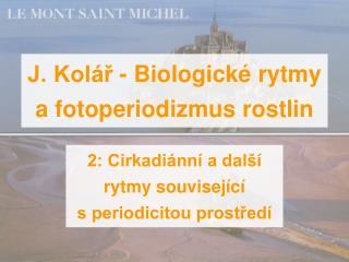J. Kol r - Biologick  rytmy a fotoperiodizmus rostlin