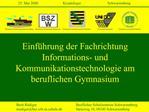 Einf hrung der Fachrichtung Informations- und Kommunikationstechnologie am beruflichen Gymnasium
