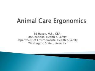 Animal Care Ergonomics