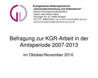 Befragung zur KGR-Arbeit in der Amtsperiode 2007-2013