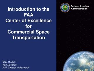 Introduction to the  FAA  Center of Excellence  for  Commercial Space Transportation