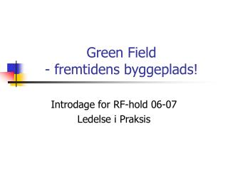 Green Field - fremtidens byggeplads