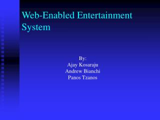 Web-Enabled Entertainment System