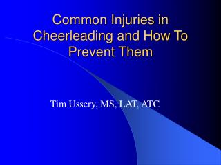 Common Injuries in Cheerleading and How To Prevent Them