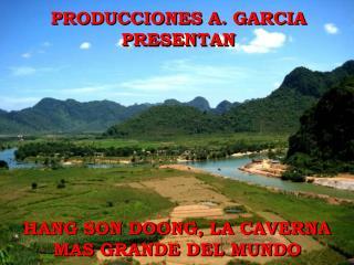 PRODUCCIONES A. GARCIA PRESENTAN