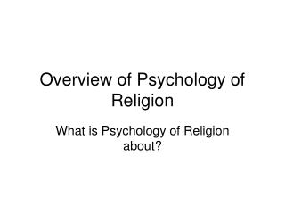 Overview of Psychology of Religion