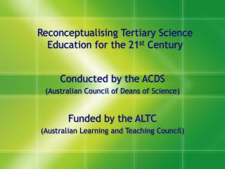 Reconceptualising Tertiary Science Education for the 21st Century