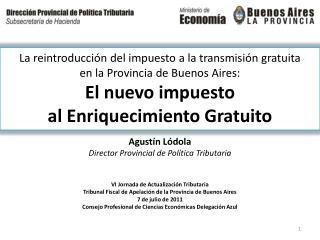 La reintroducci n del impuesto a la transmisi n gratuita  en la Provincia de Buenos Aires:  El nuevo impuesto  al Enriqu