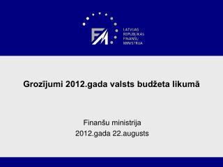 Grozijumi 2012.gada valsts bud eta likuma