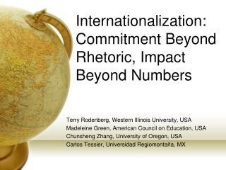 Internationalization: Commitment Beyond Rhetoric, Impact Beyond Numbers