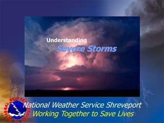 National Weather Service Shreveport  Working Together to Save Lives