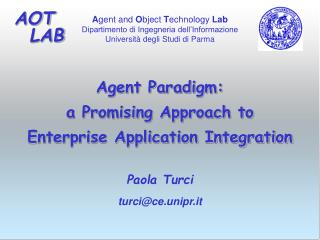 Agent Paradigm:  a Promising Approach to  Enterprise Application Integration