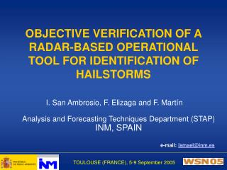 OBJECTIVE VERIFICATION OF A RADAR-BASED OPERATIONAL TOOL FOR IDENTIFICATION OF HAILSTORMS