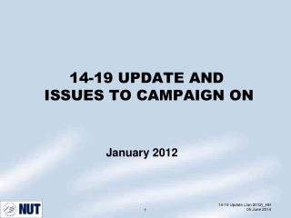 14-19 UPDATE AND  ISSUES TO CAMPAIGN ON