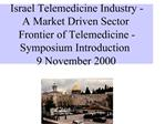 Israel Telemedicine Industry -  A Market Driven Sector Frontier of Telemedicine -   Symposium Introduction 9 November 20