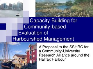 Capacity Building for         Community-based     Evaluation of  Harbourshed Management
