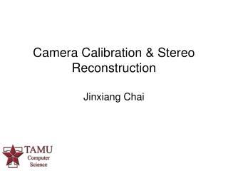 Camera Calibration  Stereo Reconstruction