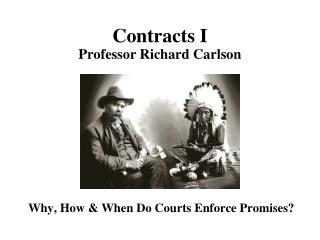 Contracts I Professor Richard Carlson