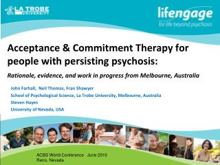 Acceptance  Commitment Therapy for people with persisting psychosis:   Rationale, evidence, and work in progress from Me