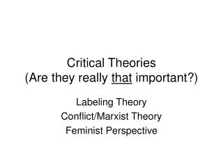 Critical Theories  Are they really that important