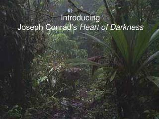 Joseph Conrad s Heart of Darkness