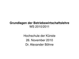 Grundlagen der Betriebswirtschaftslehre WS 2010