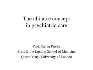 The alliance concept  in psychiatric care
