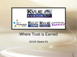 Where Trust is Earned  QVUE Media Kit