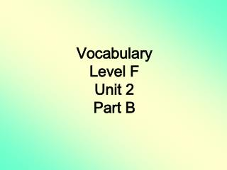 Vocabulary Level F Unit 2 Part B