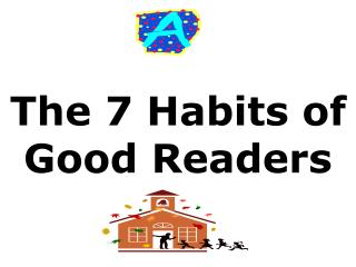 The 7 Habits of Good Readers