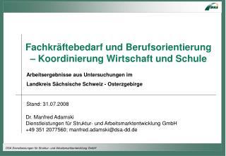 Fachkr ftebedarf und Berufsorientierung                                                       Koordinierung Wirtschaft u