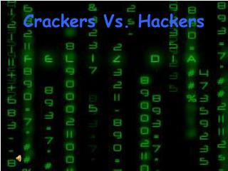 Crackers Vs. Hackers