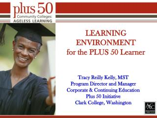 LEARNING ENVIRONMENT for the PLUS 50 Learner
