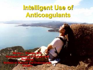 Intelligent Use of Anticoagulants