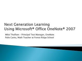 Next Generation Learning  Using Microsoft  Office OneNote  2007