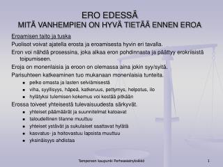 ERO EDESS  MIT  VANHEMPIEN ON HYV  TIET   ENNEN EROA
