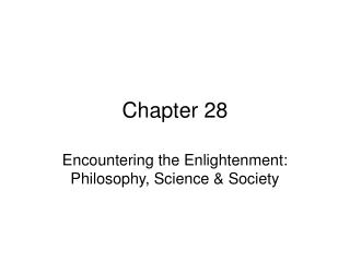 Encountering the Enlightenment: Philosophy, Science  Society