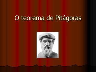 O teorema de Pit goras