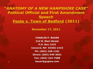ANATOMY OF A NEW HAMPSHIRE CASE  Political Official and First Amendment Speech Foote v. Town of Bedford 2011   November