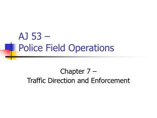 AJ 53   Police Field Operations