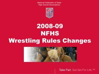 2008-09  NFHS Wrestling Rules Changes